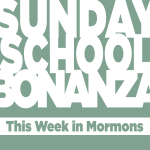 Sunday School Bonanza – Lesson 31 – And So Were the Churches Established in the Faith