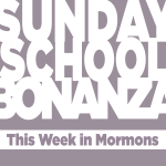 "Sunday School Bonanza – Book of Mormon Lesson 3 – ""The Vision of the Tree of Life"""