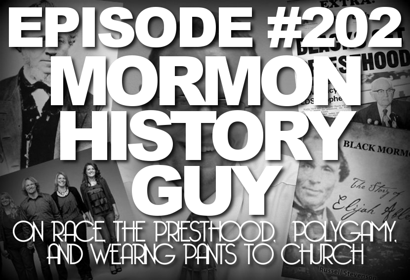 Episode #202 – Mormon History Guy (The Nephites Were Screwy)