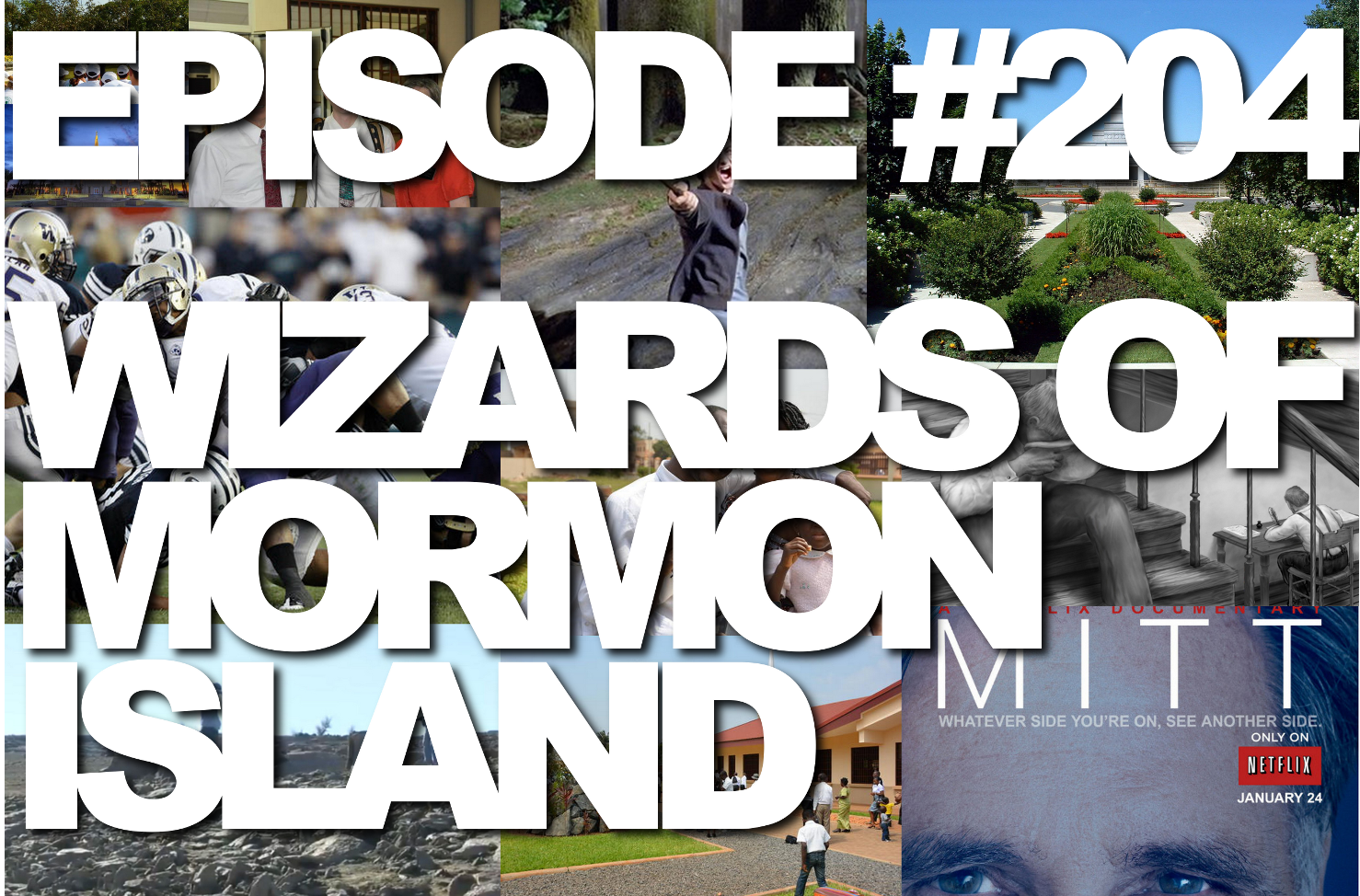 Episode #204 – Wizards of Mormon Island