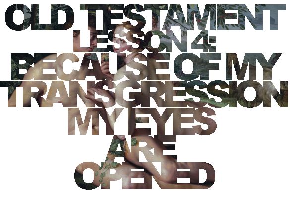 "Old Testament Lesson 4: ""Because of My Transgression My Eyes Are Opened"" (The Fall)"