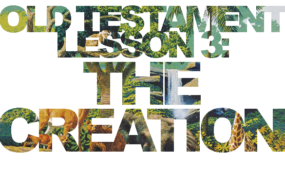 "Old Testament Lesson 3: ""The Creation"""