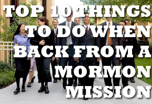 Top 10 Things to Do When Back from a Mormon Mission