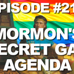 Episode #211 – Mormon's Secret Gay Agenda