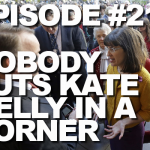 Episode #215 – Nobody Puts Kate Kelly in A Corner