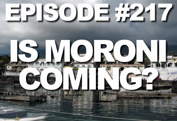 Episode #217 – Is Moroni Coming?