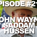 Episode #219 – John Wayne, Saddam Hussein