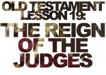 Judges 2; 4; 6; 13-16 – How did Israel fall into apostasy? How can we avoid apostasy? Why was Samson strong? Why did Barak need Deborah by his side?