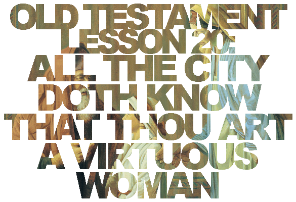 "Old Testament Lesson 20: ""All the City … Doth Know That Thou Art a Virtuous Woman"" (Ruth)"