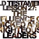 Old Testament Lesson 27: The Influence of Wicked and Righteous Leaders
