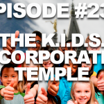 Episode #232 – The K.I.D.S. Incorporated Temple