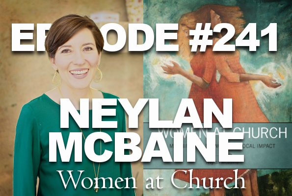 "Episode #241 – Neylan McBaine – ""Women at Church"""