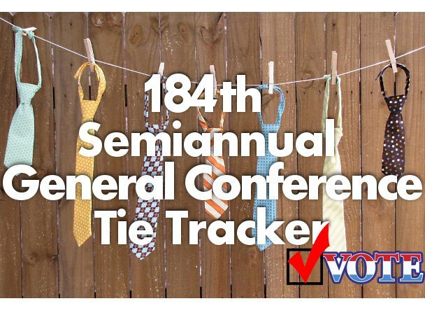 184th Semiannual General Conference Tie Tracker