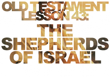 Ezekiel 18; 34-37 – How do a shepherd and a sheepherder differ? What promises are in the vision of the valley of bones? Stick of Judah. Stick of Joseph.