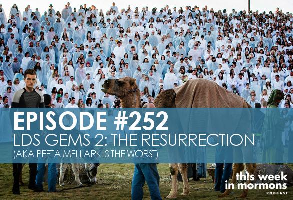 Episode #252 – LDS Gems 2: The Resurrection