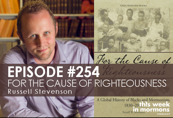 Episode #254 – For the Cause of Righteousness: Russell Stevenson