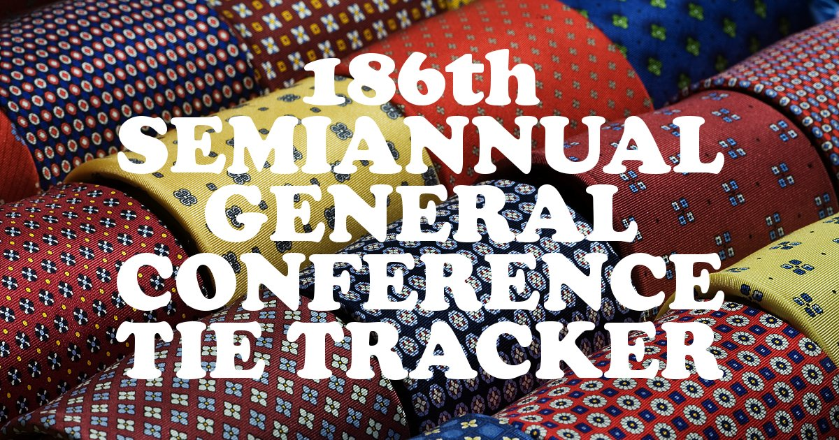 186th Semiannual General Conference Tie Tracker