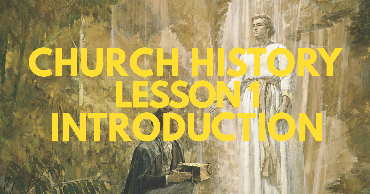 Church History Lesson 1: Introduction to the Doctrine and Covenants and Church History