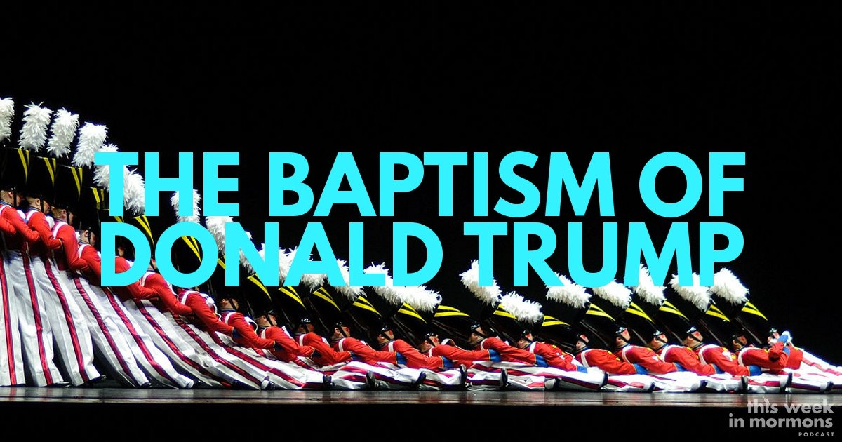 Episode #360 – The Baptism of Donald Trump