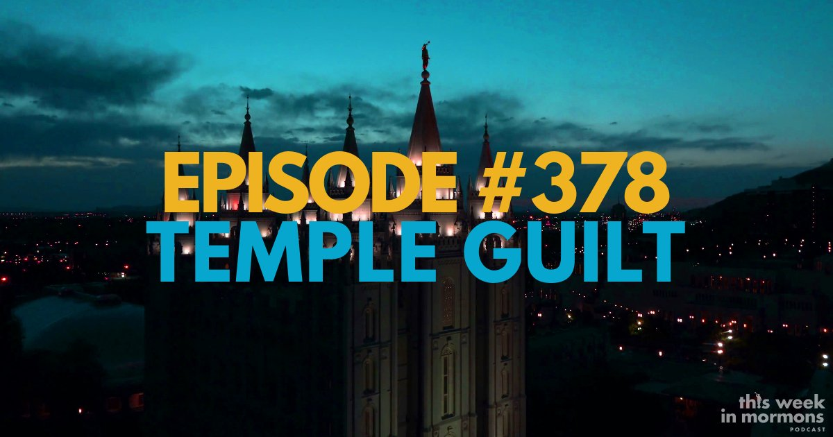 Episode #378 – Temple Guilt