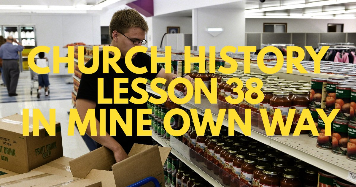 "Church History Lesson 38: ""In Mine Own Way"""