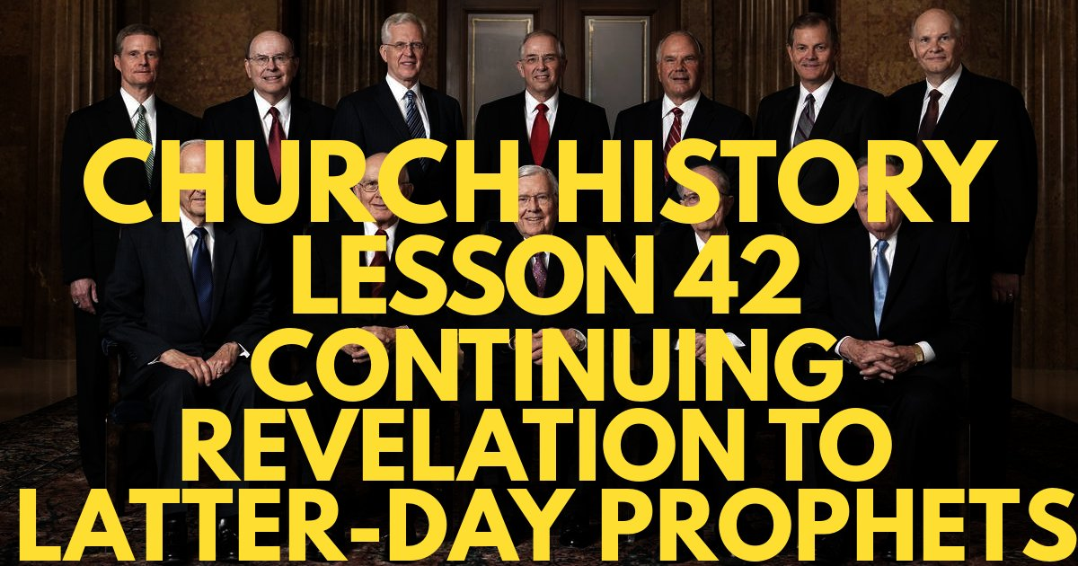 Church History Lesson 42: Continuing Revelation to Latter-day Prophets