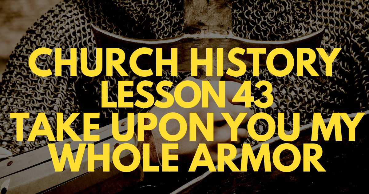 "D&C Lesson 43: ""Take upon You My Whole Armor"""