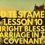 Old Testament Lesson 10: Birthright Blessings; Marriage in the Covenant
