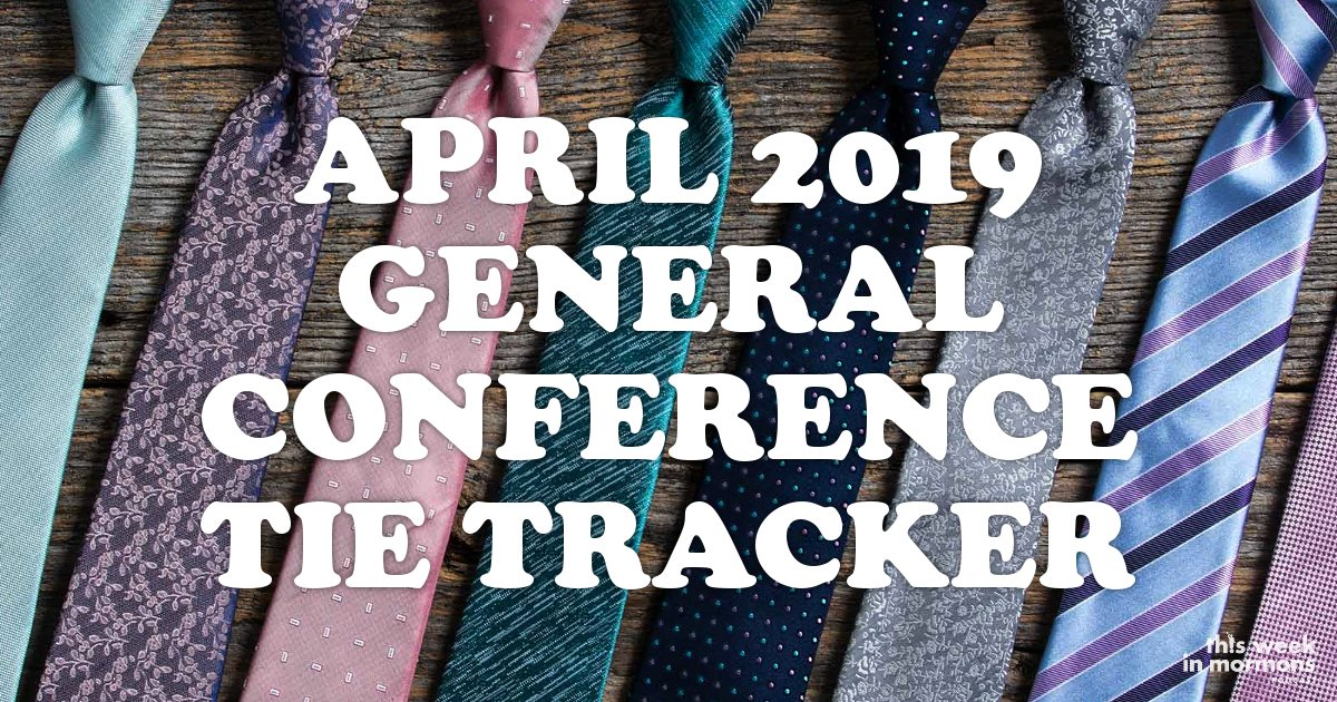 April 2019 General Conference Tie Tracker!