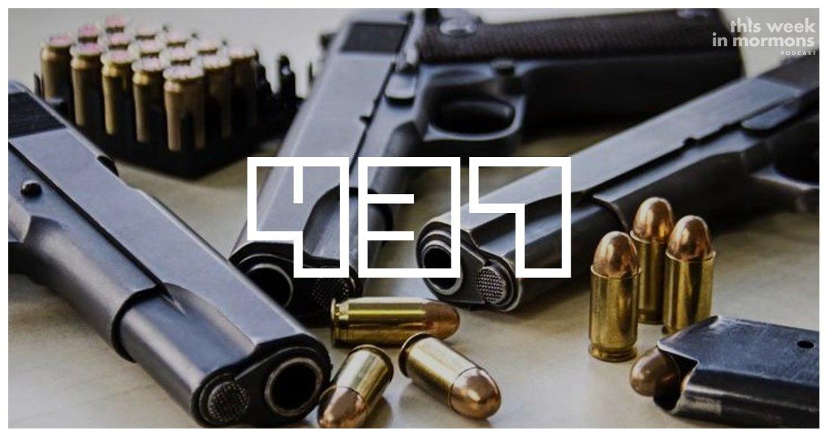EP 437 – Those Who Bringeth Guns to Church Shall Inherit the Terrestrial Kingdom